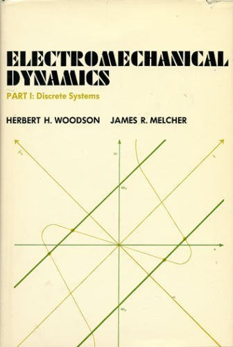 Electromechanical Dynamics, Discrete Systems (Part 1)