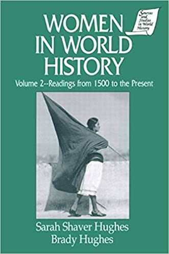 Women in World History: v. 2: Readings from 1500 to the Present (Sources and Studies in World History) written by Sarah Shaver Hughes
