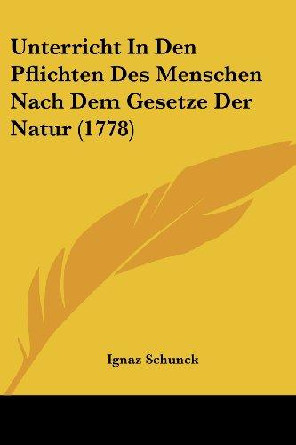 Unterricht in Den Pflichten Des Menschen Nach Dem Gesetze Der Natur (1778)