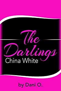 (FREE on 3/17) The Darlings: China White by Dani O. - http://eBooksHabit.com