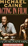 img - for Michael Caine - Acting in Film (The Applause Acting Series) Publisher: Applause Books; Revised edition book / textbook / text book