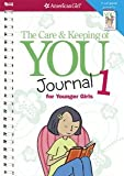 The Care and Keeping of You Journal (Revised): for Younger Girls (American Girl) [Spiral-bound] [2013] Spi Ed. Dr. Cara Natterson