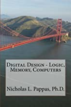 Digital Design - Logic, Memory, Computers (Electrical and Electronic Engineering Design Series) (Volume 3)