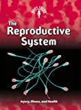 Steve Parker The Reproductive System (Body Focus)