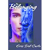 The Belonging ~ Eric Del Carlo