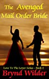 The Avenged Mail Order Bride (Love To The Letter Series - Book 2)