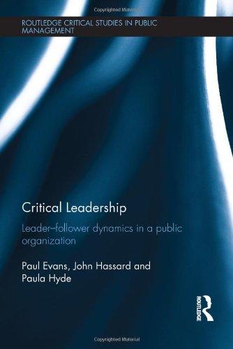 critical-leadership-leader-follower-dynamics-in-a-public-organization