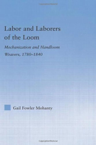 Labor and Laborers of the Loom: Mechanization and Handloom Weavers, 1780-1840 (Studies in American Popular History and Culture)