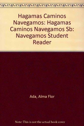 Hagamos Camimos: Navegamos Student Reader (Hagamos caminos), Ada, Alma Flor