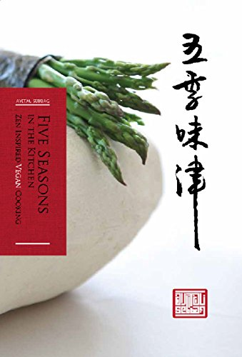 Five Seasons in The Kitchen: Zen Inspired Vegan Cooking by Avital Sebbag
