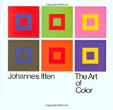 The Art of Color: The Subjective Experience and Objective Rationale of Color (0471289280) by Johannes Itten