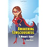 Awakening Consciousness: A Woman's Guide! (Modern Spirituality Series)by Robin Marvel