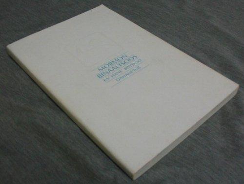 MORMON BINAALTSOOS LA' HANE' BIYI'DOO DAHANE'IGII (NAVAJO BOOK OF MORMON), Joseph Smith