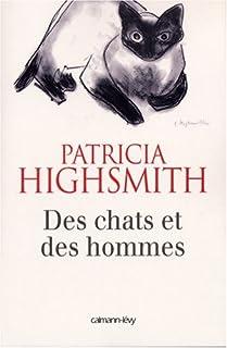 Des chats et des hommes, Highsmith, Patricia