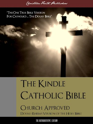 The Kindle Catholic Bible (The Definitive English Authorized Version) Complete Old and New Testaments (Special Kindle Edition with DirectLink Technology) (ILLUSTRATED)