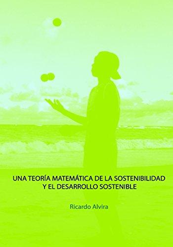 Una Teoria Matematica de la Sostenibilidad y el Desarrollo Sostenible