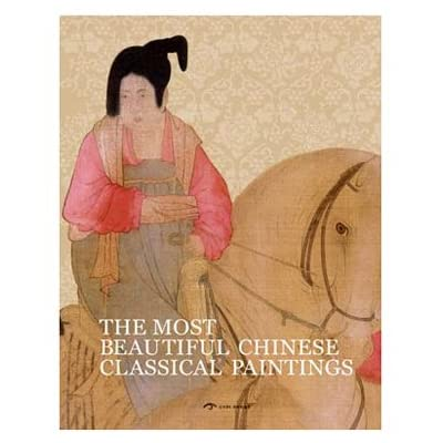 The Most Beautiful Chinese Classical Paintings (Hardback)