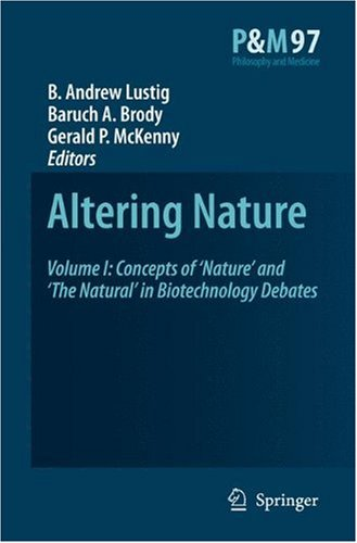 Altering Nature: Concepts of Nature and The Natural in Biotechnology Debates