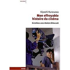 Mon effroyable histoire du cinéma - Kyoshi Kurosawa