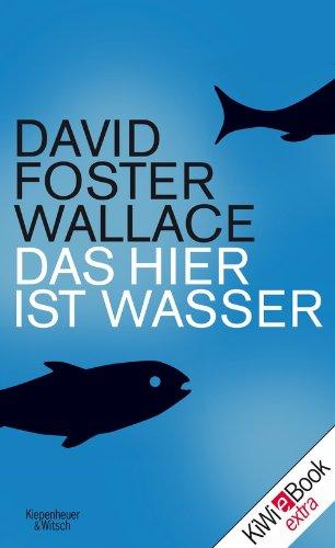 David Foster Wallace - Das hier ist Wasser