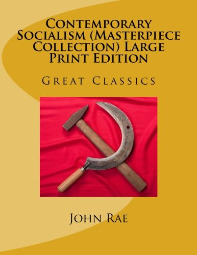 Contemporary Socialism (Masterpiece Collection) Large Print Edition: Great Classics (Masterpiece Collection - Great Classics)