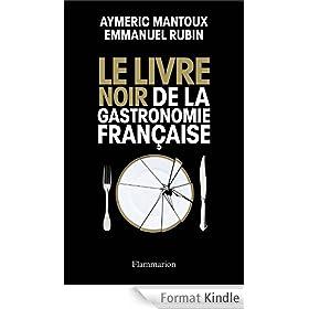 Le Livre noir de la gastronomie fran�aise