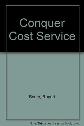 Conquer the Cost Service Compromise: A Five-Step Program to Improve Performance and Reduce Costs