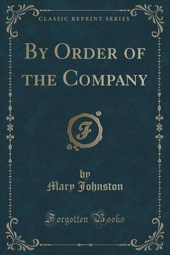 By Order of the Company (Classic Reprint)