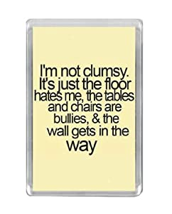 """I'm Not Clumsy"" Funny Quote Fridge Magnet"
