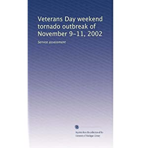 Veterans Day weekend tornado outbreak of November 9-11, 2002: Service assessment