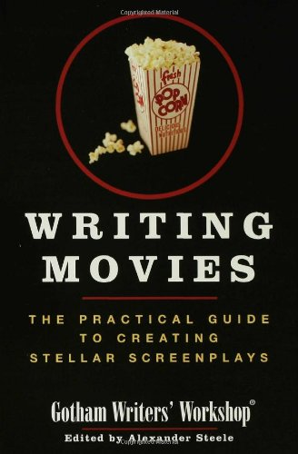 Writing Movies: The Practical Guide to Creating Stellar...