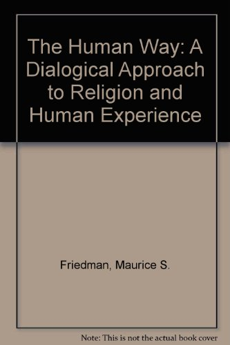 The Human Way: A Dialogical Approach to Religion and Human Experience