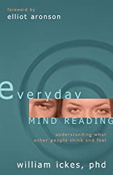 Everyday Mind Reading: Understanding What Other People Think and Feel