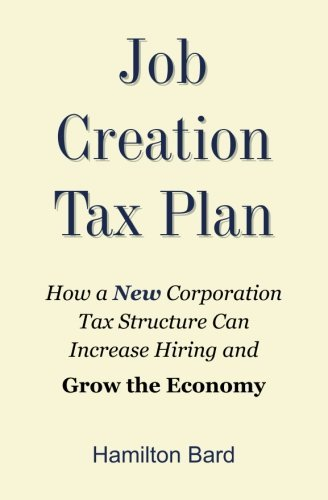 job-creation-tax-plan-how-a-new-corporation-tax-structure-can-increase-hiring-and-grow-the-economy-b