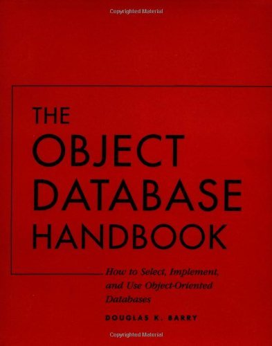 The Object Database Handbook: How to Select, Implement, and Use Object-Oriented Databases: How to Select, Implement and Use Object-Oriented Databases