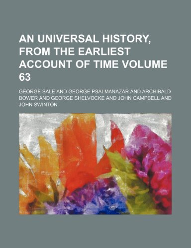 An Universal history, from the earliest account of time Volume 63