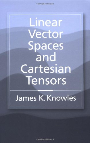 Linear Vector Spaces and Cartesian Tensors PDF