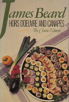 Hors D'Oeuvre and Canapes: The Classic Edition by Beard, James (1985) Paperback PDF