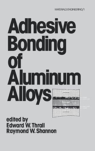 Adhesive Bonding of Aluminum Alloys (Materials Engineering Series; V. 1 Irish Studies)