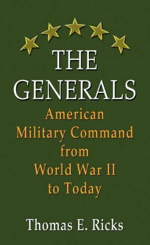 The Generals: American Military Command from World War II to Today (Thorndike Press Large Print Popular and Narrative No