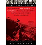 img - for By Ed Darack Victory Point: Operations Red Wings and Whalers - the Marine Corps' Battlefor Freedom in Afghanistan book / textbook / text book