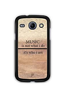 YuBingo Music is Who I am Mobile Case Back Cover for Samsung Galaxy Core