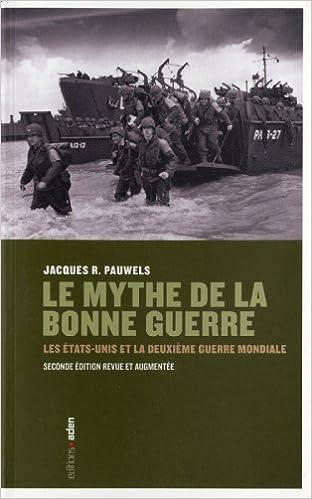 Le mythe de la bonne guerre - Jacques Pauwels
