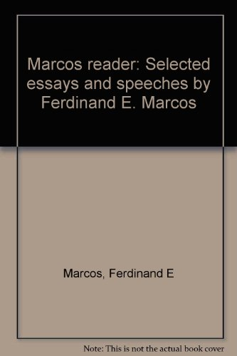 Marcos reader: Selected essays and speeches by Ferdinand E. Marcos