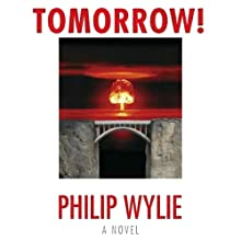 Tomorrow! Audiobook by Philip Wylie Narrated by Keith O'Brien