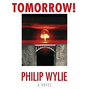 Tomorrow! | [Philip Wylie]