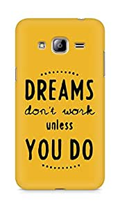AMEZ dreams dont work unless you do Back Cover For Samsung Galaxy J3 (2016 EDITION)