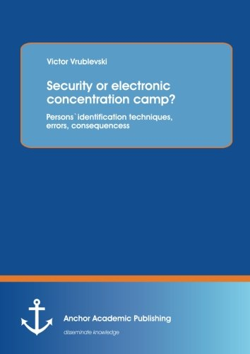 Security or electronic concentration camp? Persons` identification techniques, errors, consequences