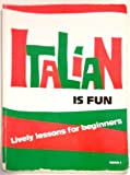 Italian Is Fun: Lively Lessons for Beginners, Book 1 (English and Italian Edition) (0877205973) by Guiliano, Concetta