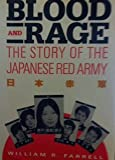 Blood and Rage: The Story of the Japanese Red Army (Issues in Low-Intensity Conflict Series.)
